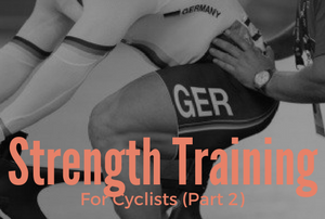 Strength Training for cyclists part 2
