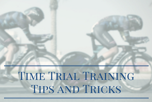 Time Trial Training Tips and Tricks