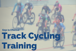 Keys to effective Track Cycling Training
