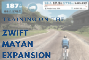 Zwift Mayan Expansion Training Tips